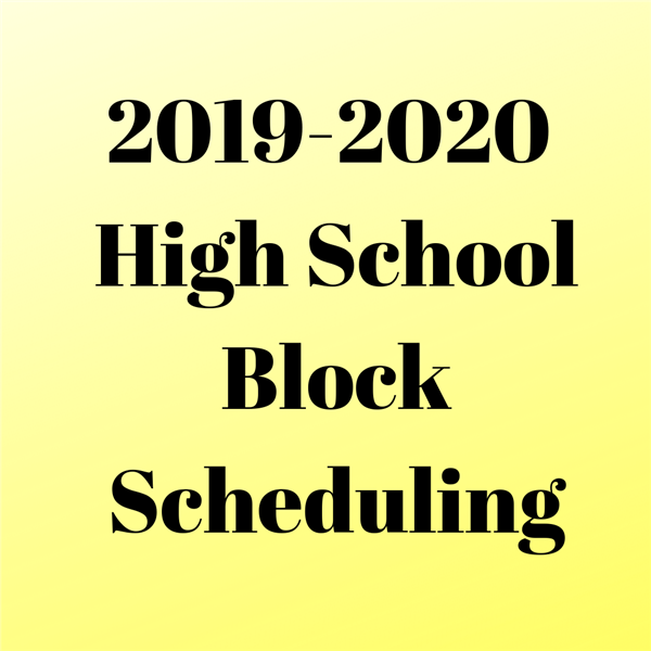 2019-2020 High School Block Scheduling -- Letter from the Superintendent