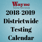 2018-2019 Districtwide Testing Calendar