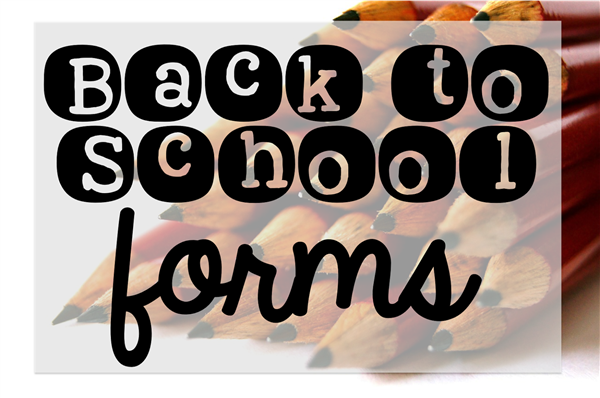 2018-2019 Back to School Forms