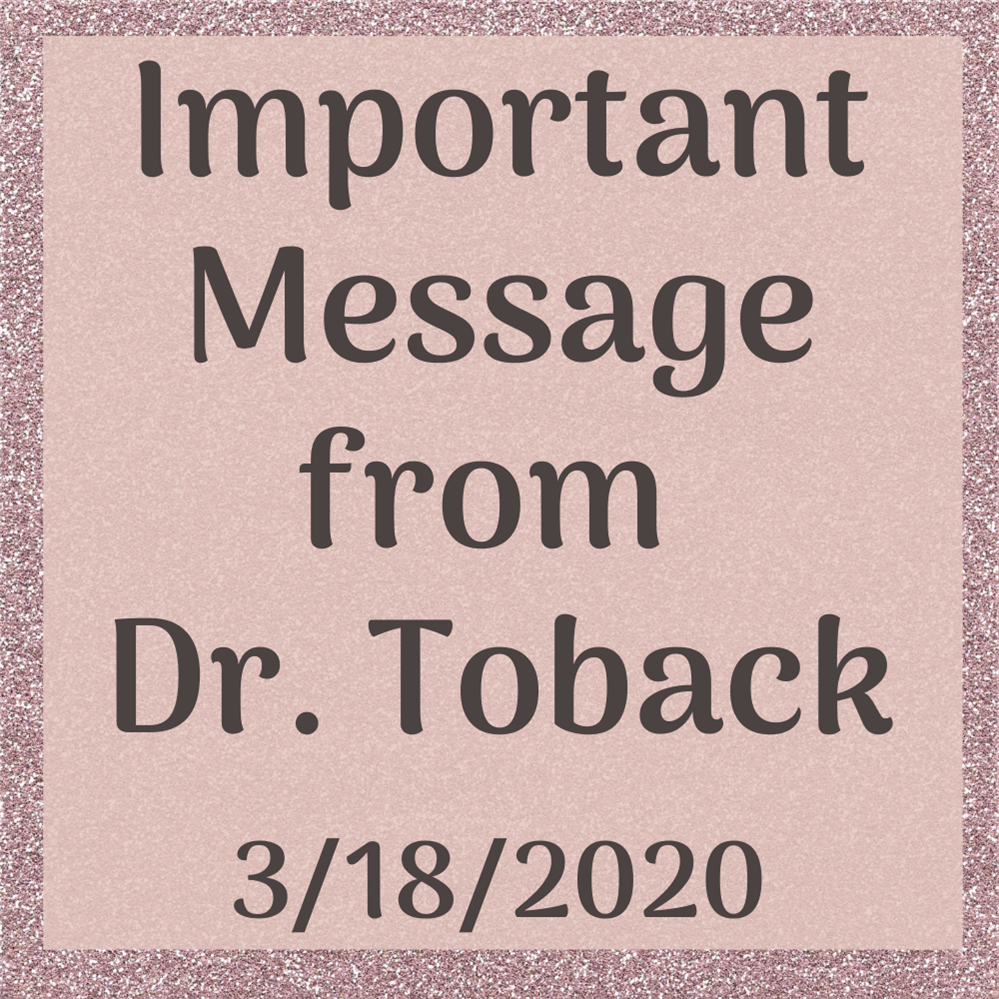 Important Message from Dr. Toback 3/18/2020