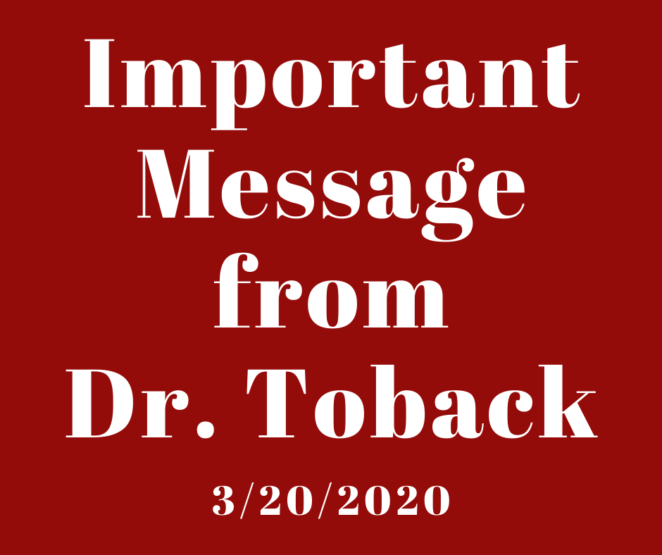 Important Message from Dr. Toback 3/20/2020