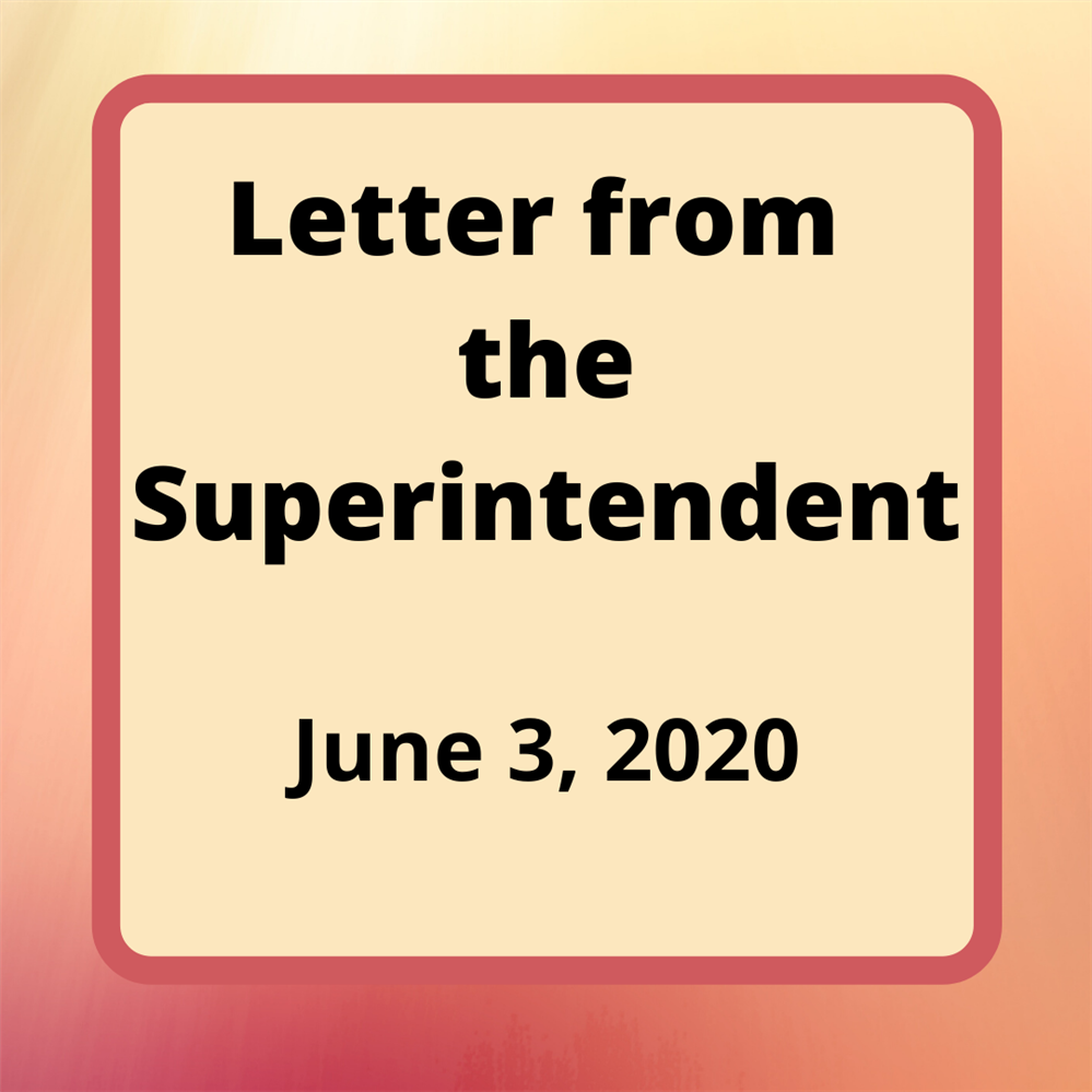 Letter from the Superintendent - June 3, 2020
