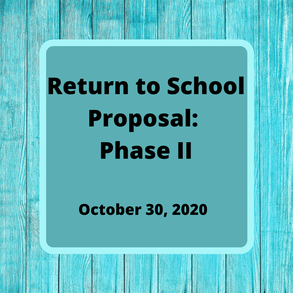 Return to School Proposal: Phase II