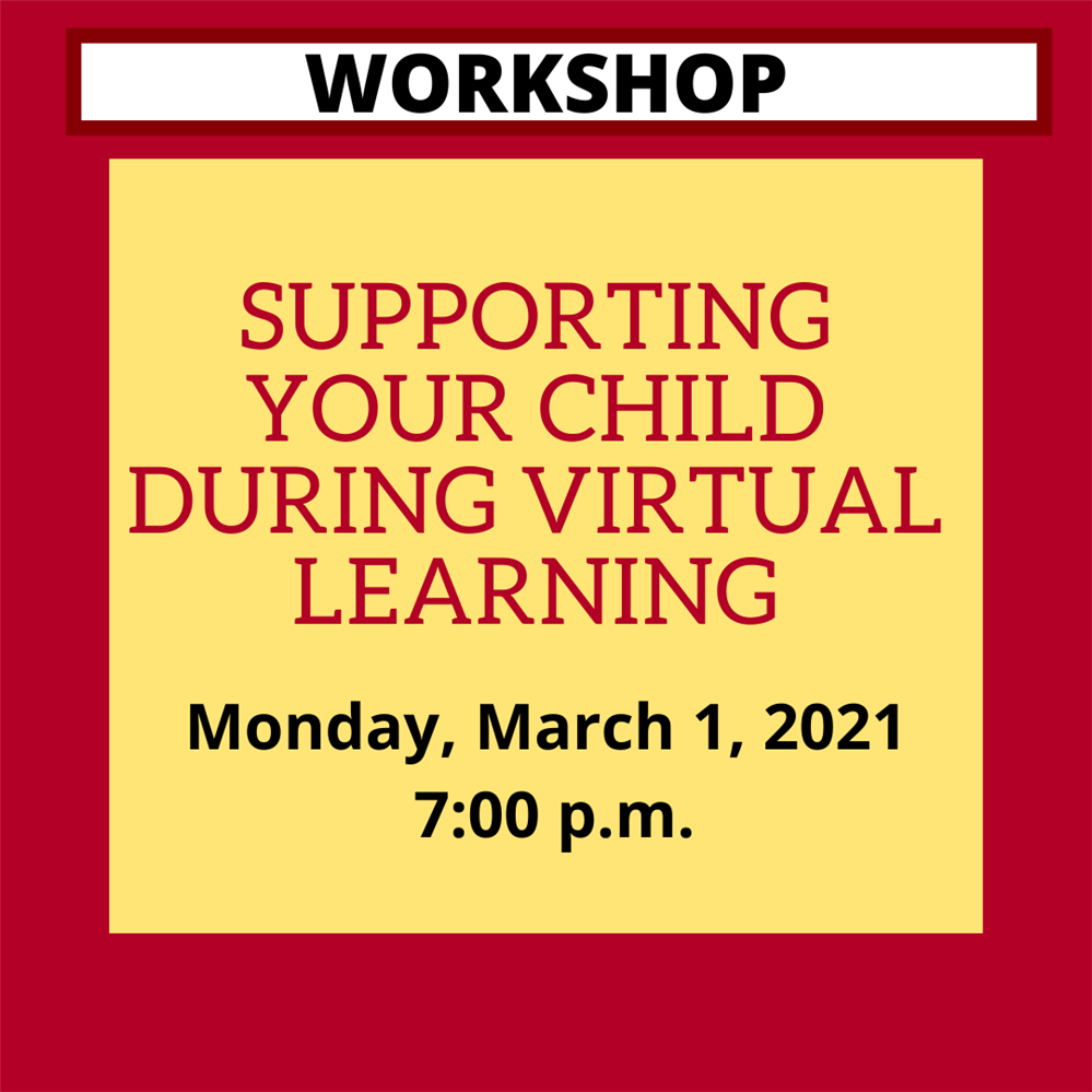 Supporting Your  Child During Virtual Learning Workshop